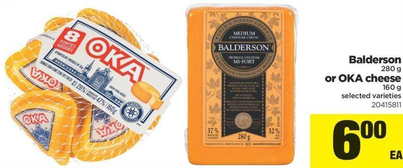 Balderson - 280 G Or Oka Cheese - 160 G