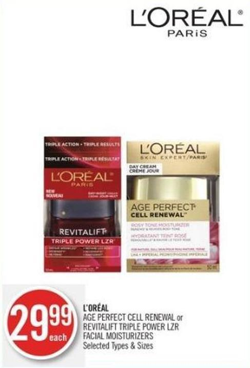 L'oréal Age Perfect Cell Renewal or Revitalift Triple Power Lzr Facial Moisturizers