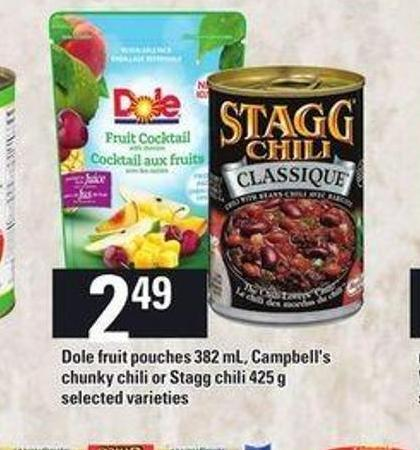 Dole Fruit Pouches - 382 mL - Campbell's Chunky Chili Or Stagg Chili - 425 g