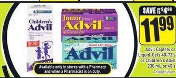 Advil Caplets or Liquid-gels 40-72's or Children's Advil 230 mL or 40's