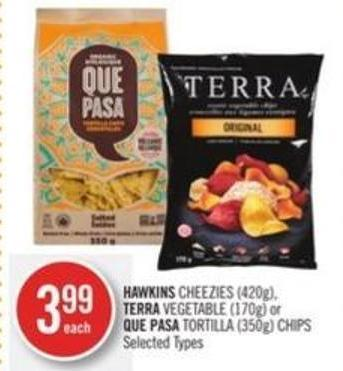 Hawkins Cheezies (420g) - Terra Vegetable (170g) or Que Pasa Tortilla (350g) Chips
