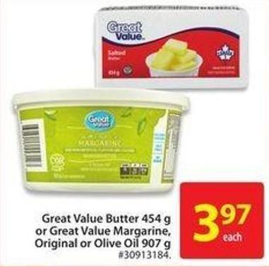 Great Value Butter 454 or Great Value Margarine - Original or Olive Oil 907 g