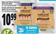Maple Leaf Natural Selections Sliced Deli Meats 375 - 400 g