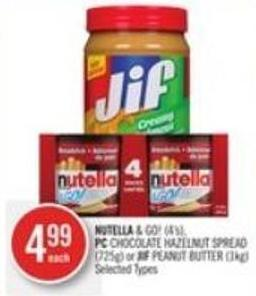 Nutella & Go (4's) - PC Chocolate Hazelnut Spread (725g) or Jif Peanut Butter (1kg)