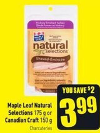 Maple Leaf Natural Selections 175 g or Canadian Craft 150 g