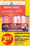 Schneiders Bacon .375 g or Smoked Sausages - 375 G/450 g or Maple Leaf Ready Crisp Bacon - 65 g