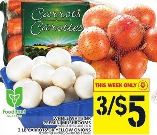Whole White Or Cremini Mushrooms Or 3 Lb Carrots Or Yellow Onions