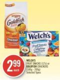 Welch's Fruit Snacks (12's) or Goldfish Crackers (180g - 200g)