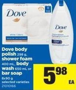 Dove Body Polish - 298 G - Shower Foam - 400 Ml - Body Wash - 650 Ml Or Bar Soap - 8x90 G