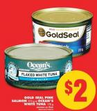 Gold Seal Pink Salmon - 213 g Or Ocean's White Tuna - 170 g