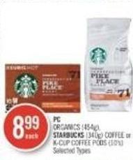 Organics (454g) - Starbucks (340g) Coffee or K-cup Coffee PODS (10's)