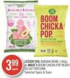Lesser Evil Buddha Bowl (140g) or Angie's Boom Chicka Pop Ready To Eat Popcorn