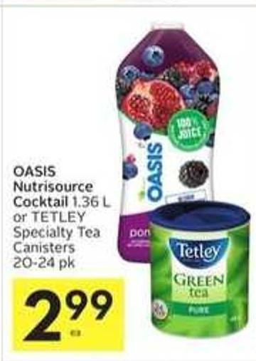 Oasis Nutrisource Cocktail 1.36 L or Tetley Specialty Tea Canisters 20-24 Pk