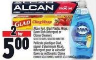 Alcan Foil - Glad Plastic Wrap - Dawn Dish Detergent Or Clorox Cleaners