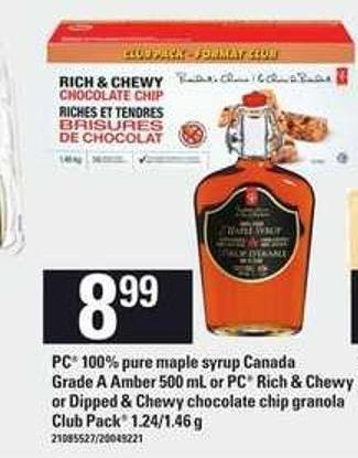 PC 100% Pure Maple Syrup Canada Grade A Amber 500 Ml Or PC Rich & Chewy Or Dipped & Chewy Chocolate Chip Granola Club Pack