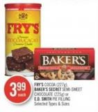 Fry's Cocoa (227g) - Baker's Secret Semi-sweet Chocolate (225g) or E.d. Smith Pie Filling