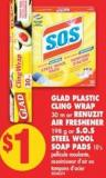 Glad Plastic Cling Wrap 30 M or Renuzit Air Freshener 198 g or S.o.s Steel Wool Soap Pads