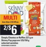 Simply Cheetos Or Ruffles - 227 G Or Skinny Pop Popcorn - 125/150 G