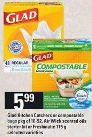 Glad Kitchen Catchers Or Compostable Bags Pkg Of 10-52 - Air Wick Scented Oils Starter Kit Or Freshmatic 175 G