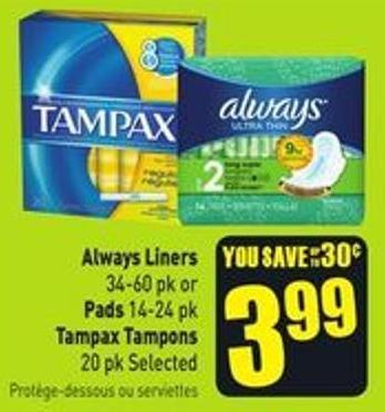 Always Liners 34-60 Pk or Pads 14-24 Pk Tampax Tampons 20 Pk Selected