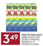Minute Maid 100% Juice - Punch - Five Alive or Nestea 8x200 mL or 10x200 mL Tetra