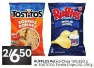 Ruffles Potato Chips 190-220 g or Tostitos Tortilla Chips 210-295 g