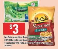 Mccain Superfries - Breakfast Or Specialty Potatoes 397-800 G Or Green Giant Or Valley Selections Vegetables 400-750 G