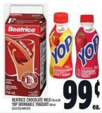 Beatrice Chocolate Milk 750 Ml Or Yop Drinkable Yogourt 200 Ml