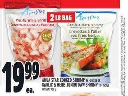 Aqua Star Cooked Shrimp 26 - 30 Size Or Garlic & Herb Jumbo Raw Shrimp 13 - 15 Size Frozen - 908 g