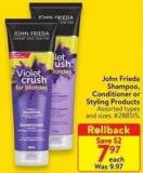 John Frieda Shampoo - Conditioner and Styling Products