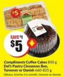 Compliments Coffee Cakes 850 g Del's Pastry Cinnamon Bun - Turnover or Danish 660-825 g
