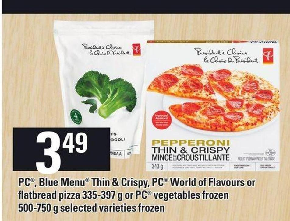 PC - Blue Menu Thin & Crispy - PC World Of Flavours Or Flatbread Pizza 335-397 G Or PC Vegetables Frozen 500-750 G