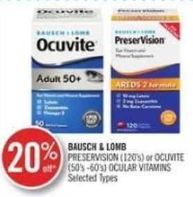 Bausch & Lomb Preservision (120's) or Ocuvite (50's-60's) Ocular Vitamins