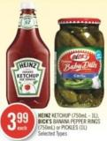 Heinz Ketchup (750ml - 1l) - Bick's Banana Pepper Rings (750ml) or Pickles (1l)