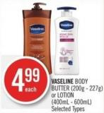 Vaseline Body Butter (200g - 227g) or Lotion (400ml - 600ml)