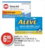 Aleve (20's - 24's) - Aspirin (100's) Pain Relief or Life Brand Sleep Aid (12's - 20's) Products