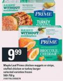 Maple Leaf Prime Chicken Nuggets Or Strips - Stuffed Chicken Or Turkey Burger - 568-750 g