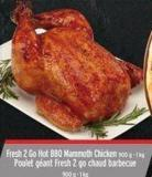 Fresh 2 Go Hot Bbq Mammoth Chicken 900 g - 1 Kg