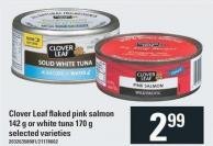 Clover Leaf Flaked Pink Salmon 142 G Or White Tuna 170 G
