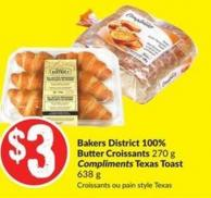 Bakers District 100% Butter Croissants 270 g Compliments Texas Toast 638 g