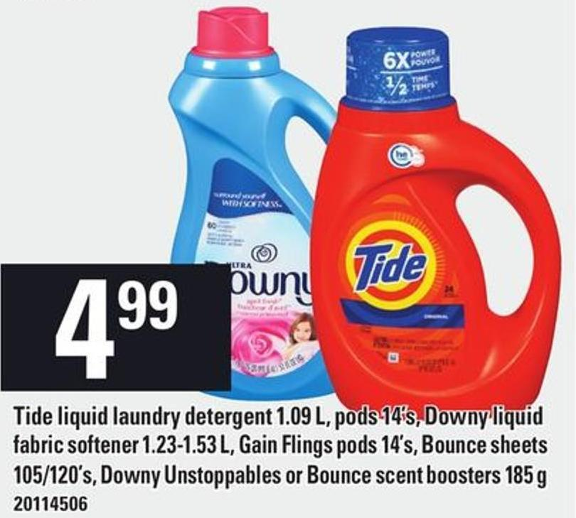 Tide Liquid Laundry Detergent 1.09 L - PODS 14's - Downy Liquid Fabric Softener 1.23-1.53 L - Gain Flings PODS 14's - Bounce Sheets 105/120's - Downy Unstoppables Or Bounce Scent Boosters 185 G
