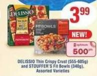Delissio Thin Crispy Crust - (555-605g) And Stouffer's Fit Bowls - (340g)