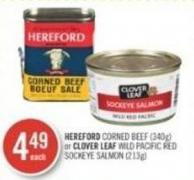 Hereford   Corned Beef (340g) or Clover Leaf Wild Pacific Red Sockeye Salmon (213g)