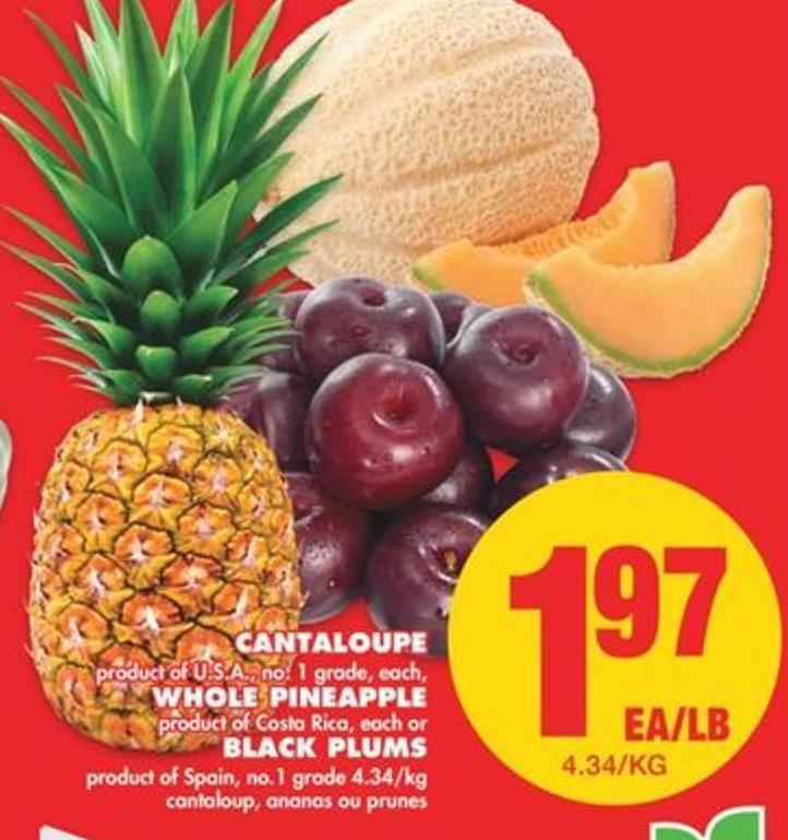 Cantaloupe - Whole Pineapple Or Black Plums