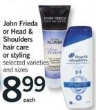 John Frieda Or Head & Shoulders Hair Care Or Styling