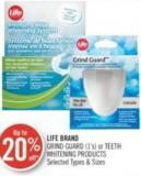 Life Brand Grind Guard (1's) or Teeth Whitening Products