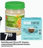Onecoffee PODS - 132 G Or PC Organics Creamed Honey - 500 G
