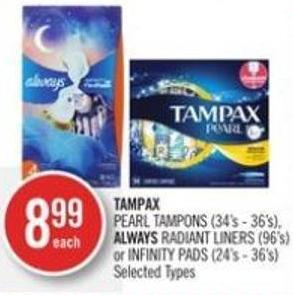 Tampax  Pearl Tampons (34's - 36's).always Radiant Liners (96's) or Infinity Pads (24's - 36's)