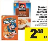 Quaker Instant Oatmeal 288-430 G Or Cereal 350-600 G