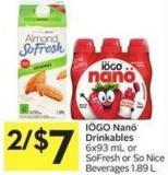 Iögo Nanö Drinkables 6x93 mL or Sofresh or So Nice Beverages 1.89 L